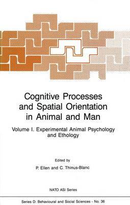 Cognitive Processes and Spatial Orientation in Animal and Man: v. 1: Experimental Animal Psychology and Ethology