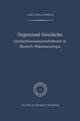 Gegenstand Geschichte: Geschichtswissenschaftstheorie in Husserls Phanomenologie
