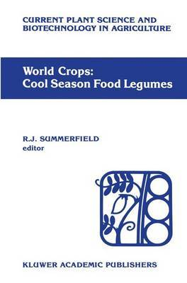 World Crops - Cool Season Food Legumes: A Global Perspective of the Problems and Prospects for Crop Improvement in Pea, Lentil, Faba Bean and Chickpea