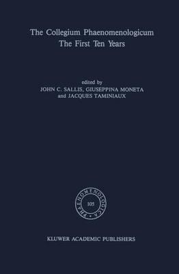 The Collegium Phaenomenologicum, The First Ten Years: The First Ten Years