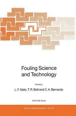 Fouling Science and Technology: Proceedings of the NATO Advanced Study Institute, Alvor, Algarve, Portugal, May 18-30, 1987