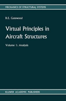 Virtual Principles in Aircraft Structures: v. 1: Analysis : v. 2: Design, Plates, Finite Elements