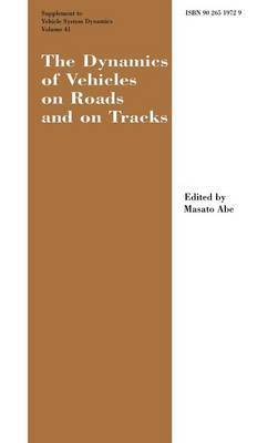 The Dynamics of Vehicles on Roads and on Tracks: Proceedings of the 18th IAVSD Symposium Held in Kanagawa, Japan, August 24-30, 2003