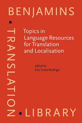 Topics in Language Resources for Translation and Localisation