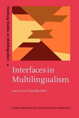 Interfaces in Multilingualism: Acquisition and Representation