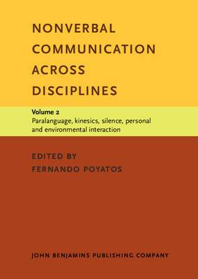 Nonverbal Communication Across Disciplines: v. 2: Paralanguage, Kinesics, Silence, Personal and Environmental Interaction