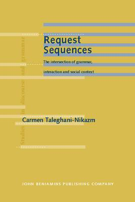 Request Sequences: The Intersection of Grammar, Interaction and Social Context