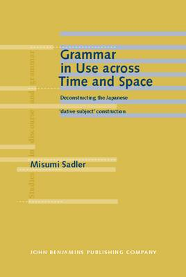 Grammar in Use Across Time and Space: Deconstructing the Japanese 'dative Subject' Construction
