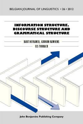 Information Structure, Discourse Structure and Grammatical Structure