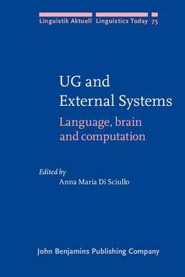 UG and External Systems: Language, Brain and Computation