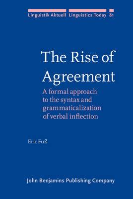 The Rise of Agreement: A Formal Approach to the Syntax and Grammaticalization of Verbal Inflection