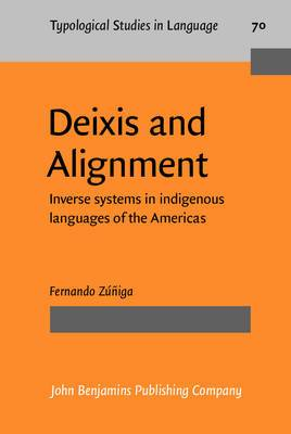Deixis and Alignment: Inverse Systems in Indigenous Languages of the Americas