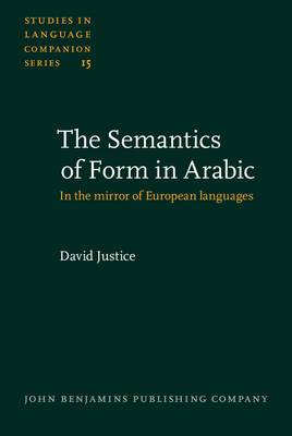 The Semantics of Form in Arabic: In the Mirror of European Languages