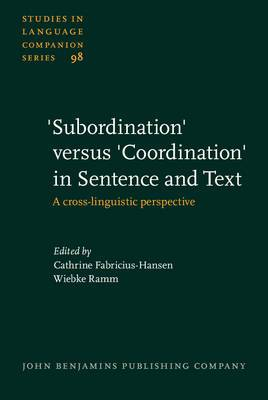 'Subordination' versus 'Coordination' in Sentence and Text: A cross-linguistic perspective
