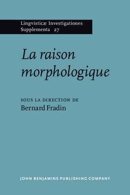 La Raison Morphologique: Hommage a La Memoire De Danielle Corbin