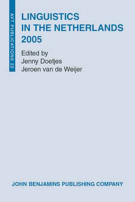 Linguistics in the Netherlands: 2005