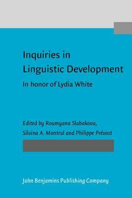Inquiries in Linguistic Development: In Honor of Lydia White