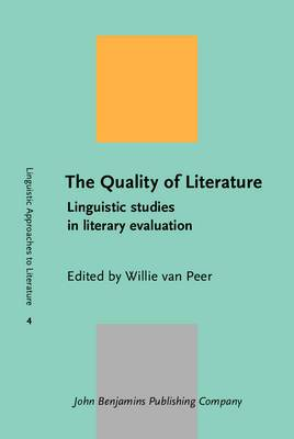 The Quality of Literature: Linguistic Studies in Literary Evaluation