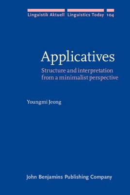 Applicatives: Structure and Interpretation from a Minimalist Perspective
