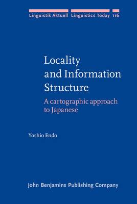 Locality and Information Structure: A Cartographic Approach to Japanese