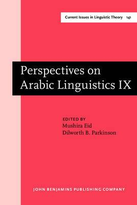 Perspectives on Arabic Linguistics: Papers from the Annual Symposium on Arabic Linguistics. Volume IX: Washington D.C., 1995