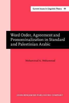 Word Order, Agreement and Pronominalization in Standard and Palestinian Arabic