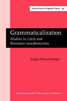 Grammaticalization: Studies in Latin and Romance Morphosyntax