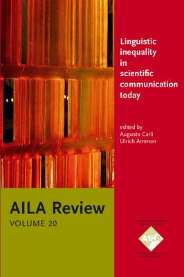 Linguistic inequality in scientific communication today: What can future applied linguistics do to mitigate disadvantages for non-anglophones?. AILA Review, Volume 20