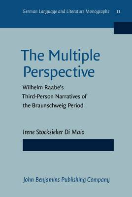 The Multiple Perspective: Wilhelm Raabe's Third-Person Narratives of the Braunschweig Period