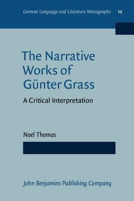 The Narrative Works of Guenter Grass - a Critical Interpretation