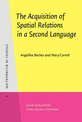 The Acquisition of Spatial Relations in a Second Language