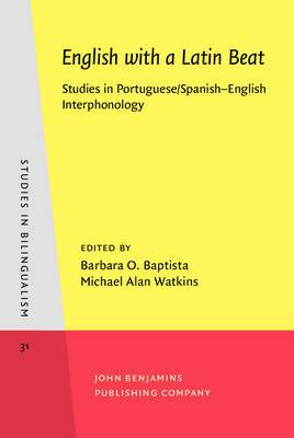 English with a Latin Beat: Studies in Portuguese/Spanish - English Interphonology