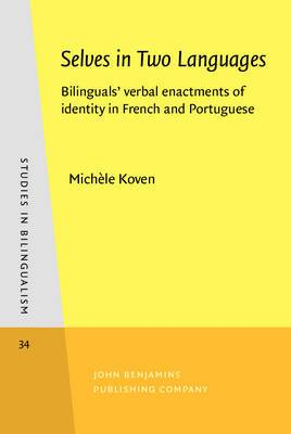 Selves in Two Languages: Bilinguals' verbal enactments of identity in French and Portuguese