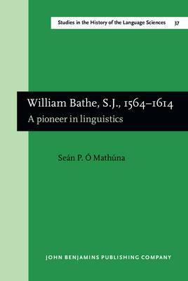 William Bathe, S.J., 1564-1614: A Pioneer in Linguistics