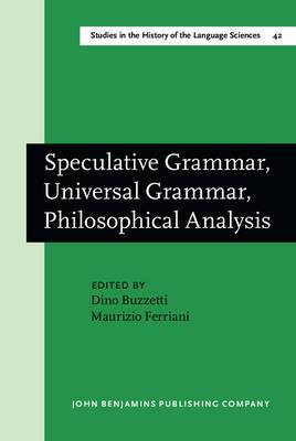Speculative Grammar, Universal Grammar, Philosophical Analysis: Papers in the Philosophy of Language