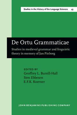 De Ortu Grammaticae: Studies in Mediaeval Grammar and Linguistic Theory in Memory of Jan Pinborg