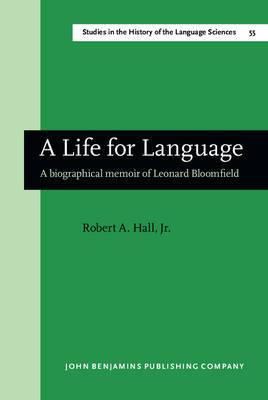 A Life for Language: Biographical Memoir of Leonard Bloomfield