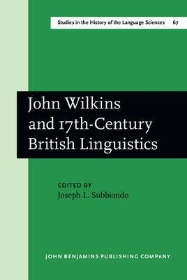 John Wilkins and 17th Century British Linguistics: A Reader