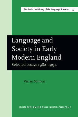 Language and Society in Early Modern England: Selected Essays 1982-1994