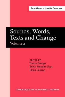 Sounds, Words, Texts and Change: Selected Papers from 11 ICEHL, Santiago De Compostela, 7-11 September 2000: v. 2: Selected Papers from 11 ICEHL, Santiago De Compostela, 7-11 September 2000