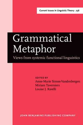 Grammatical Metaphor: Views from Systemic Functional Linguistics: v. 236