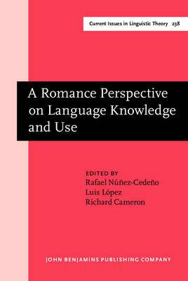 A Romance Perspective on Language Knowledge and Use: Selected Papers from the 31st Linguistic Symposium on Romance Languages (LSRL), Chicago, 19-22 April 2001