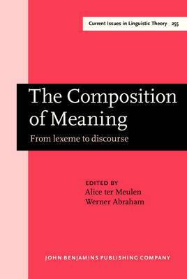 The Composition of Meaning: From Lexeme to Discourse