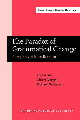 The Paradox of Grammatical Change: Perspectives from Romance