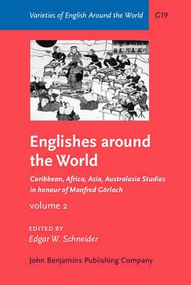 Englishes Around the World: Studies in Honour of Manfred Gorlach. Volume 2: Caribbean, Africa, Asia, Australasia
