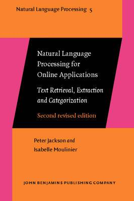 Natural Language Processing for Online Applications: Text Retrieval, Extraction and Categorization.