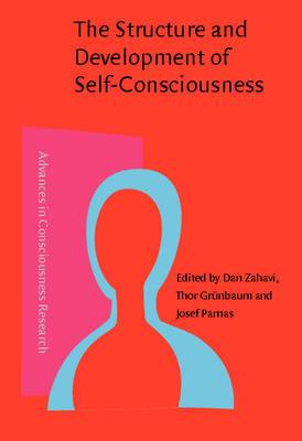 The Structure and Development of Self-consciousness: Interdisciplinary Perspectives