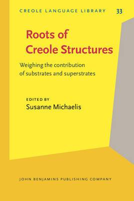 Roots of Creole Structures: Weighing the Contribution of Substrates and Superstrates