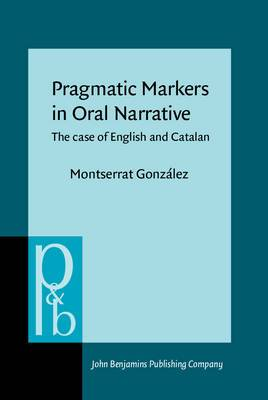 Pragmatic Markers in Oral Narrative: The Case of English and Catalan