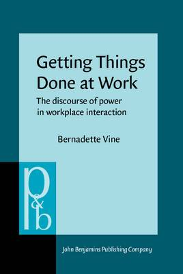 Getting Things Done at Work: The Discourse of Power in Workplace Interaction